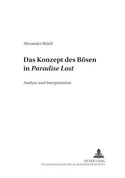 Das Konzept des Bösen in «Paradise Lost» von Bidell,  Alexander