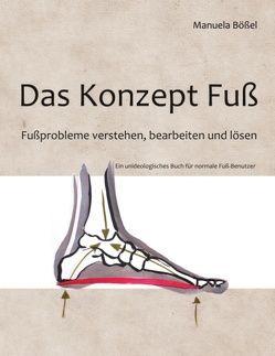 Das Konzept Fuß von Bößel,  Manuela