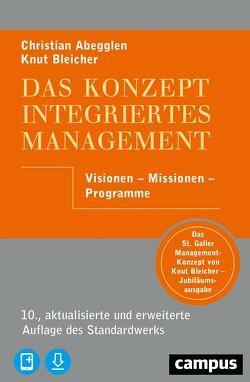 Das Konzept Integriertes Management von Abegglen,  Christian, Bleicher,  Knut
