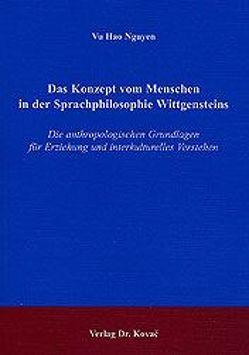 Das Konzept vom Menschen in der Sprachphilosophie Wittgensteins von Nguyen,  Vu Hao