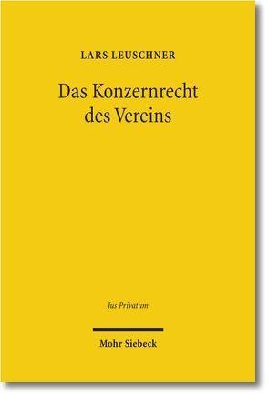 Das Konzernrecht des Vereins von Leuschner,  Lars