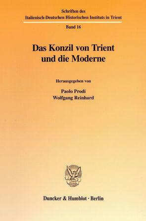 Das Konzil von Trient und die Moderne. von Prodi,  Paolo, Reinhard,  Wolfgang