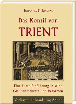 Das Konzil von Trient von Junglas,  Johannes P.