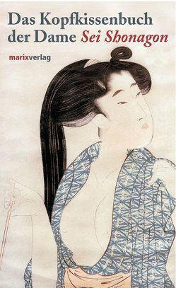 Das Kopfkissenbuch der Dame Sei Shonagon von Shonagon,  Sei