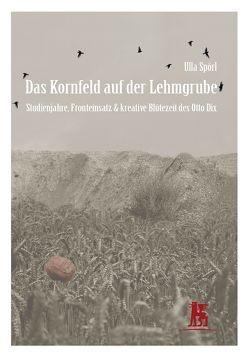 Das Kornfeld auf der Lehmgrube von Spörl,  Ulla