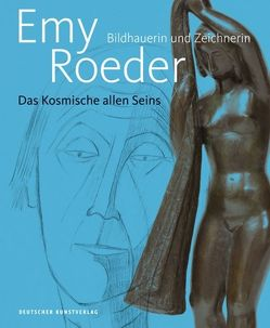 Emy Roeder. Bildhauerin und Zeichnerin von Holsing,  Henrike, Lauter,  Marlene