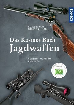 Das Kosmos Buch Jagdwaffen von Klups,  Norbert, Zeitler,  Roland