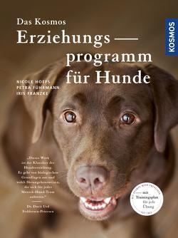 Das Kosmos Erziehungsprogramm für Hunde von Franzke,  Iris, Führmann,  Petra, Hoefs,  Nicole