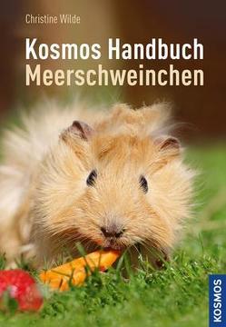 Das Kosmos Handbuch Meerschweinchen von Wilde,  Christine