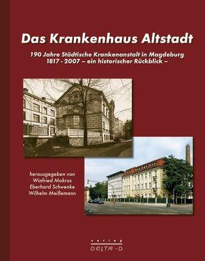 Das Krankenhaus Altstadt von Meißemann,  Wilhelm, Mokros,  Winfried, Schwenke,  Eberhard