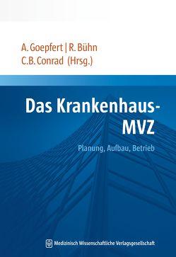 Das Krankenhaus-MVZ von Bühn,  Rainer, Conrad,  Claudia B., Goepfert,  Andreas