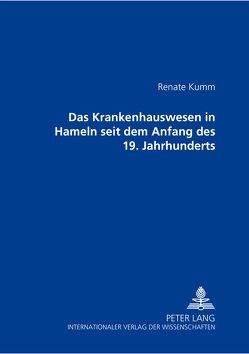 Das Krankenhauswesen in Hameln seit dem Anfang des 19. Jahrhunderts von Kumm,  Renate