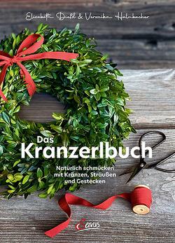 Das Kranzerlbuch von Dießl,  Elisabeth, Halmbacher,  Veronika