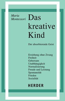 Das kreative Kind von Callori di Vignale,  Christine, Montessori,  Maria, Oswald,  Paul, Schulz-Benesch,  Günter