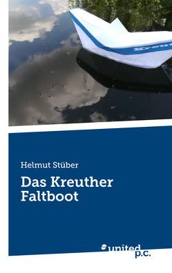 Das Kreuther Faltboot von Stüber,  Helmut