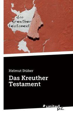 Das Kreuther Testament von Stüber,  Helmut