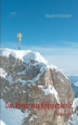 Das Kreuz aus Krippenholz von Stollmeier,  Harald