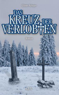 Das Kreuz der Verlobten von Krieger,  Günter