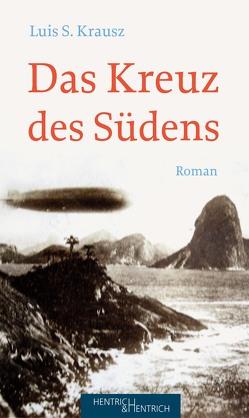 Das Kreuz des Südens von Eckl,  Marlen, Krausz,  Luis S.