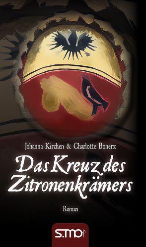 Das Kreuz des Zitronenkrämers von Bonerz,  Charlotte, Kirchen,  Johanna