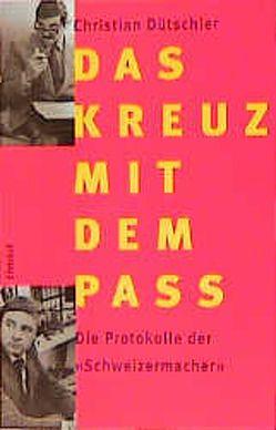Das Kreuz mit dem Pass von Dütschler,  Christian, Lyssy,  Rolf