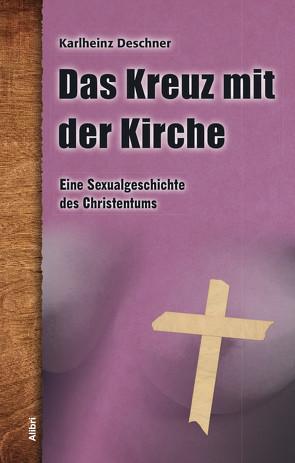 Das Kreuz mit der Kirche von Deschner,  Karlheinz