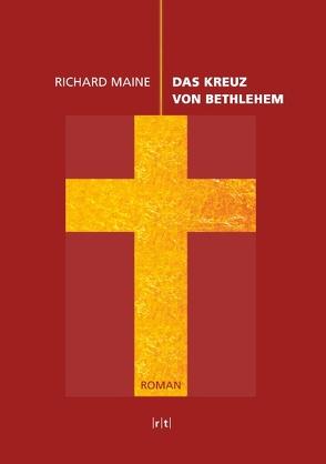 Das Kreuz von Bethlehem von Maine,  Richard