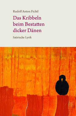 Das Kribbeln beim Bestatten dicker Dänen von Fichtl,  Rudolf Anton