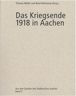 Das Kriegsende 1918 in Aachen von Mueller,  Thomas, Rohrkamp,  René