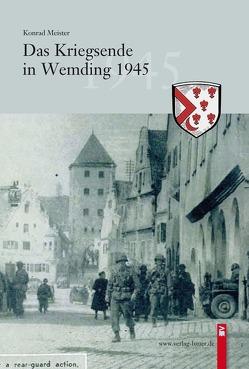 Das Kriegsende in Wemding 1945 von Meister,  Konrad