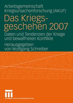 Das Kriegsgeschehen 2007 von Schreiber,  Wolfgang