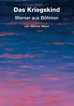 Das Kriegskind von Mann ,  Werner