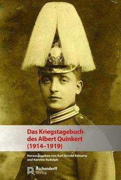 Das Kriegstagebuch des Albert Quinkert (1914-1919) von Reinartz,  Karl Arnold, Rudolph,  Karsten