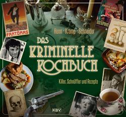 Das kriminelle Kochbuch von Henn,  Carsten Sebastian, Kramp,  Ralf, Schneider,  Ira