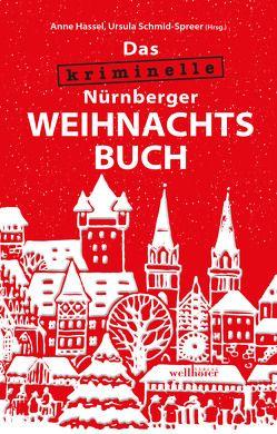 Das kriminelle Nürnberger Weihnachtsbuch von Hassel,  Anne, Schmid-Spreer,  Ursula