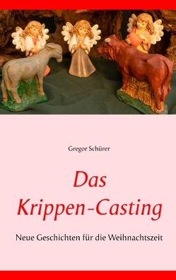 Das Krippen-Casting von Schürer,  Gregor