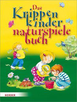 Das Krippenkindernaturspielebuch von Rarisch,  Ines, Wilmes-Mielenhausen,  Brigitte