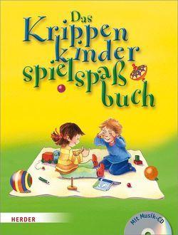 Das Krippenkinderspielspaßbuch von Forget,  Maryse, Höfele,  Hartmut E, Singerhoff,  Lorelies, Stiefenhofer,  Martin