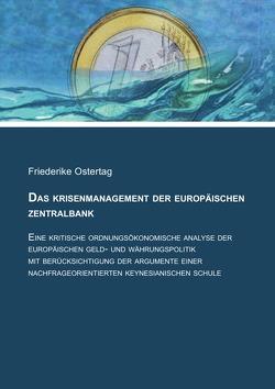 Das Krisenmanagement der Europäischen Zentralbank von Ostertag,  Friederike