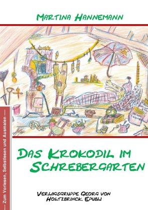 Das Krokodil im Schrebergarten von Hannemann,  Martina