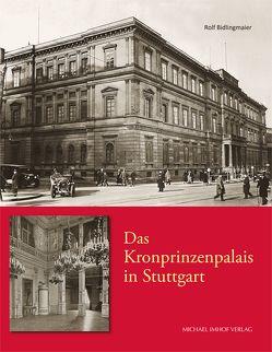 Das Kronprinzenpalais in Stuttgart von Bidlingmaier,  Rolf