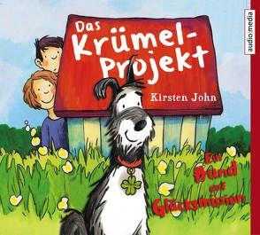 Das Krümel-Projekt. Ein Hund auf Glücksmission von John,  Kirsten, Schwarzmaier,  Katharina