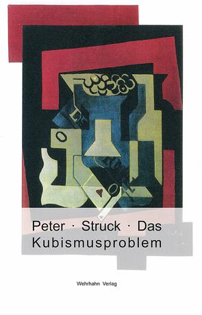 Das Kubismusproblem von Struck,  Peter