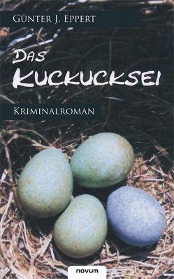 Das Kuckucksei von Eppert,  Günter J.