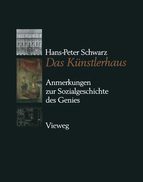 Das Künstlerhaus von Schwarz,  Hans-Peter