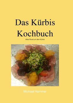 Das Kürbis Kochbuch von Hammer,  Michael