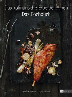 Das kulinarische Erbe der Alpen – Das Kochbuch von Bruckmann,  Konrad, Flammer,  Dominik, Müller,  Sylvan