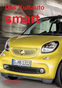 Das Kultauto smart von Zimmermann,  Gerd