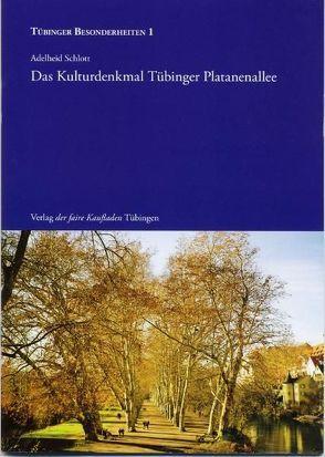Das Kulturdenkmal Tübinger Platanenallee von Gebhart-Pietzsch,  Bruno, Schlott,  Adelheid, Schlott,  Susanne