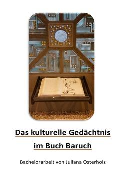 """Das """"kulturelle Gedächtnis"""" im Buch Baruch von Osterholz,  Juliana"""